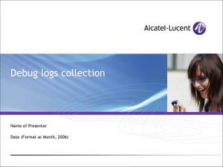 Debug logs collection