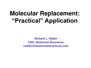 "Molecular Replacement: ""Practical"" Application"