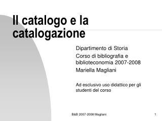 Il catalogo e la catalogazione