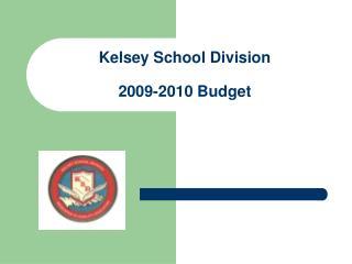 Kelsey School Division 2009-2010 Budget