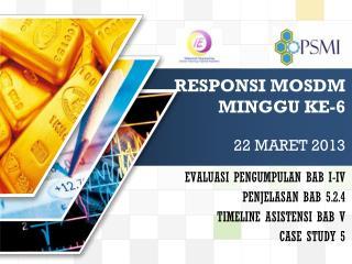 RESPONSI MOSDM MINGGU KE-6 22 MARET 2013