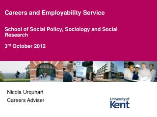 School of  Social  Policy, Sociology and Social  Research 3 rd  October 2012
