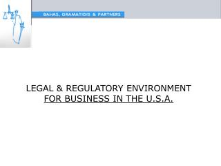 LEGAL & REGULATORY ENVIRONMENT FOR BUSINESS IN THE U.S.A.