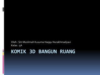 Komik  3D  Bangun Ruang