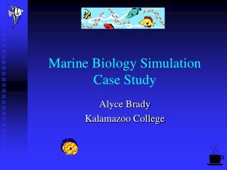 Marine Biology Simulation Case Study