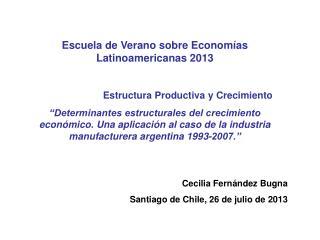 Cecilia Fernández Bugna Santiago de Chile, 26 de julio de 2013