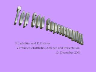 F.Ladstätter und R.Elsässer VP Wissenschaftliches Arbeiten und Präsentation 13. Dezember 2001