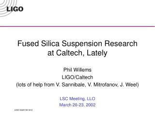 Fused Silica Suspension Research at Caltech, Lately