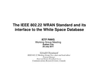 The IEEE 802.22 WRAN Standard and its interface to the White Space Database