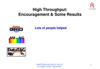 High Throughput:  Encouragement & Some Results