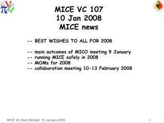 MICE VC 107 10 Jan 2008 MICE news