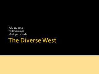 The Diverse West