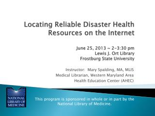 Instructor:  Mary Spalding, MA, MLIS Medical Librarian, Western Maryland Area