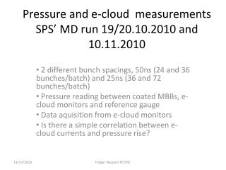 Pressure and e-cloud  measurements  SPS' MD run 19/20.10.2010 and 10.11.2010