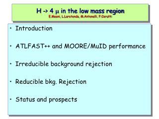 H -> 4  m  in the low mass region E.Meoni, L.Larotonda, M.Antonelli, F.Cerutti