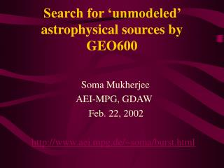 Search for 'unmodeled' astrophysical sources by GEO600