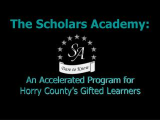 The Scholars Academy: An Accelerated Program for Horry County's Gifted Learners