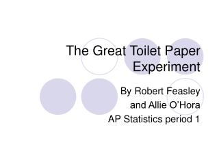 The Great Toilet Paper Experiment