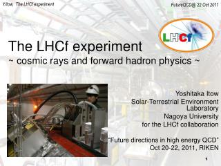 The LHCf experiment ~ cosmic rays and forward hadron physics ~