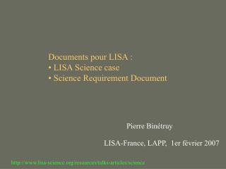 Documents pour LISA :  LISA Science case  Science Requirement Document