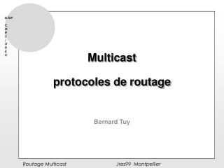 Multicast  protocoles de routage