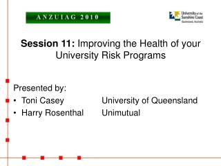 Session 11:  Improving the Health of your University Risk Programs