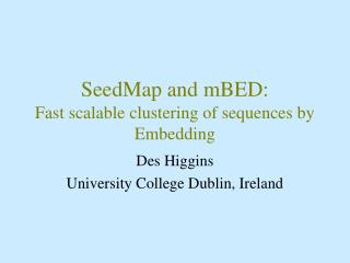 SeedMap and mBED: Fast scalable clustering of sequences by Embedding