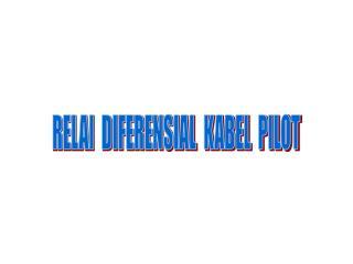 RELAI  DIFERENSIAL  KABEL  PILOT