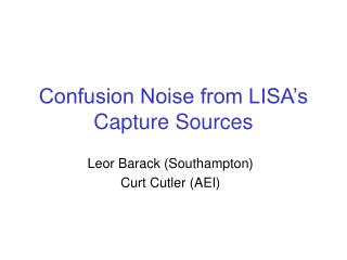 Confusion Noise from LISA's Capture Sources