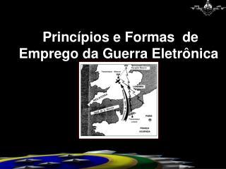 Princ�pios e Formas  de Emprego da Guerra Eletr�nica
