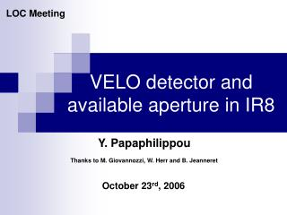VELO detector and  available aperture in IR8