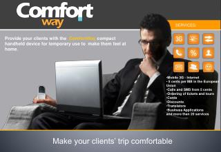 Make your clients' trip comfortable