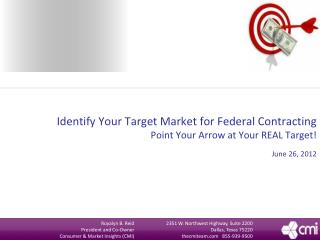 Identify Your Target Market for Federal Contracting Point Your Arrow at Your REAL Target!