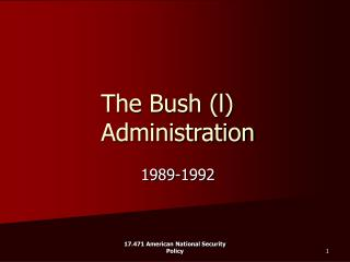 The Bush (l) Administration