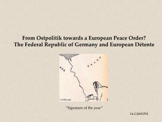 From Ostpolitik towards a European Peace Order?