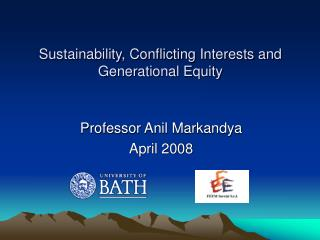 Sustainability, Conflicting Interests and Generational Equity