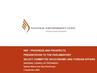NEF : PROGRESS AND PROSPECTS PRESENTATION TO THE PARLIMENTARY