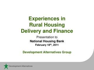 Experiences in  Rural Housing  Delivery and Finance