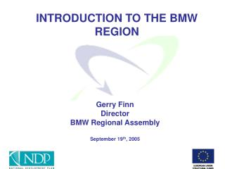 INTRODUCTION TO THE BMW REGION