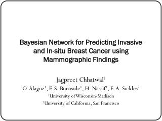 Bayesian Network for Predicting Invasive and In-situ Breast Cancer using Mammographic Findings