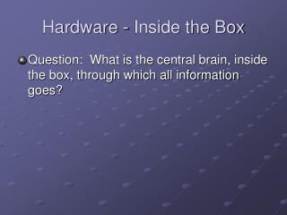 Hardware - Inside the Box