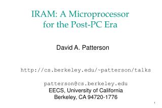 IRAM: A Microprocessor  for the Post-PC Era