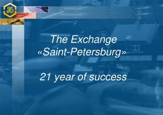 The Exchange  «Saint-Petersburg» 21 year of success