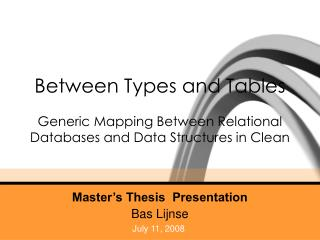 Between Types and Tables Generic Mapping Between Relational Databases and Data Structures in Clean