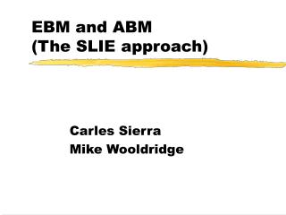 EBM and ABM (The SLIE approach)