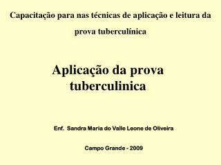 Aplicação da prova  tuberculinica