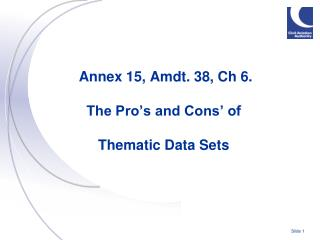 Annex 15, Amdt. 38, Ch 6.  The Pro's and Cons' of  Thematic Data Sets