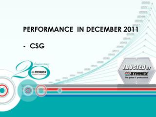 PERFORMANCE  IN DECEMBER 2011 -  CSG