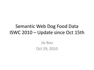 Semantic Web Dog Food Data ISWC  2010 – Update since Oct 15th