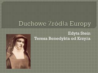 Duchowe Źródła Europy